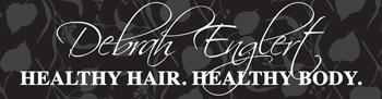Debrah Englert Healthy Hair Healthy Body